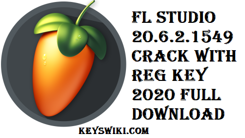 FL Studio 20.6.2.1549 Crack with Reg Key 2020 Full Torrent
